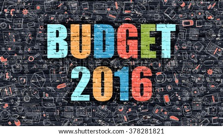 Multicolor Concept - Budget 2016 on Dark Brick Wall with Doodle Icons. Modern Illustration in Doodle Style. Budget 2016 Business Concept. Budget 2016 on Dark Wall. - stock photo