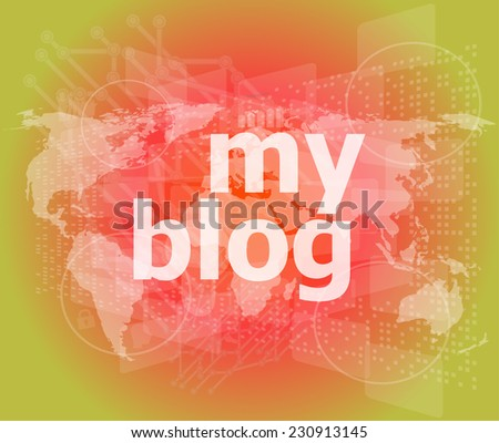 my blog - green digital background - Global internet concept - stock photo