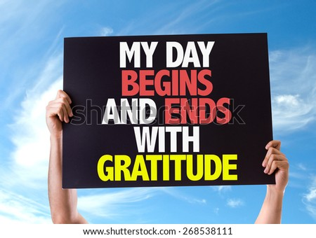 My Day Begins and Ends with Gratitude card with sky background - stock photo