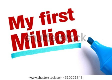 My first million text with blue underline and blue marker aside on the white background.