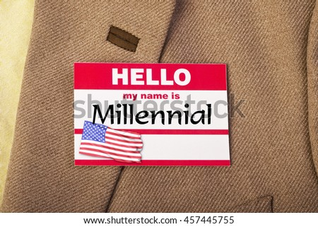 My name is Millennial.