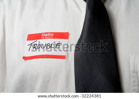 My Name is Trouble - stock photo