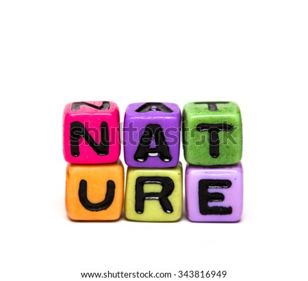 nature - word made from multicolored child toy cubes with letters
