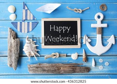 Nautic Chalkboard And Text Happy Weekend - stock photo