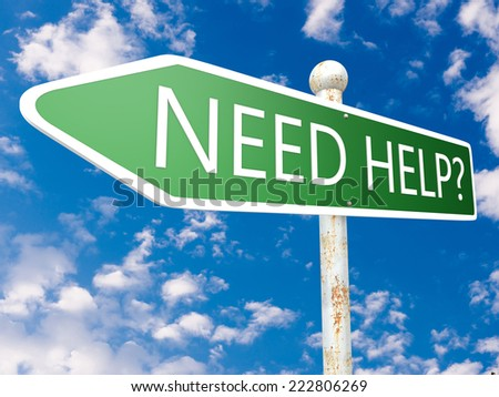 Need Help - street sign illustration in front of blue sky with clouds. - stock photo