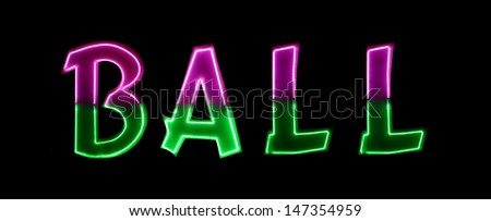 Neon light with the word BALL - stock photo