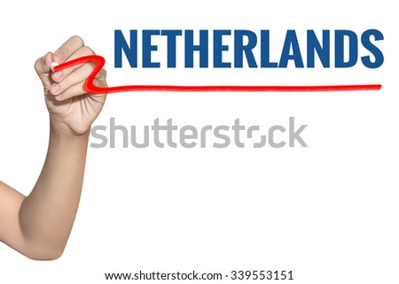 Netherlands word write on white background by woman hand holding highlighter pen - stock photo