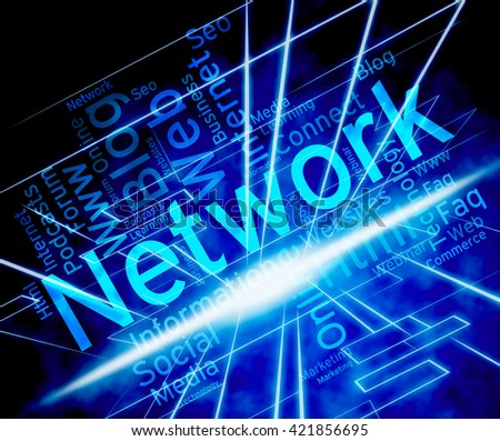 Network Word Meaning Global Communications And Internet  - stock photo