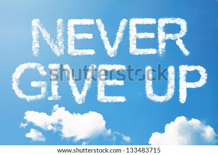 Never give up a cloud  massage on sky - stock photo