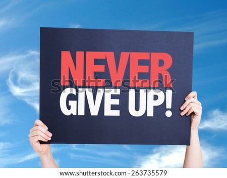 Never Give Up card with sky background - stock photo