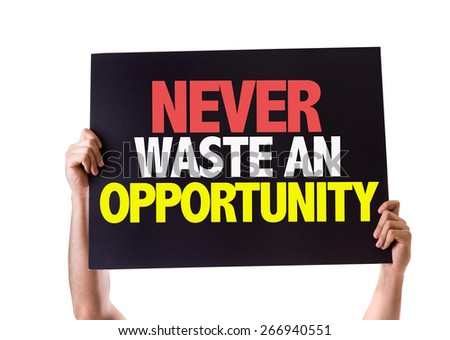 Never Waste An Opportunity card isolated on white - stock photo