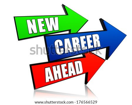 new career ahead - text in 3d arrows, business professional growth concept