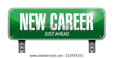 new career road sign illustration design over a white background - stock photo