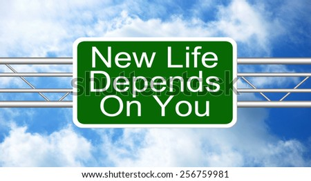 New Life Depends On You! - stock photo