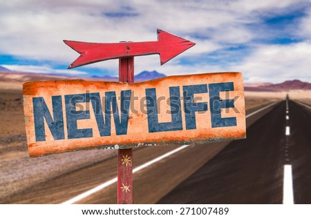 New Life sign with road background - stock photo