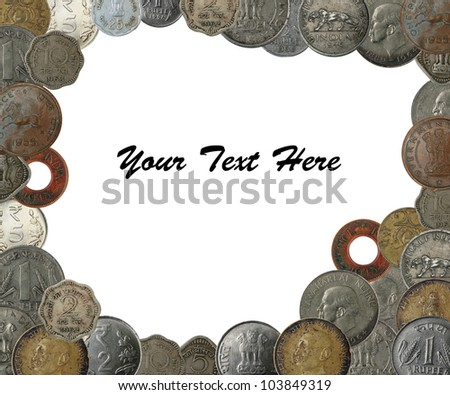 New, old and antique indian coins as a frame border with copy space - stock photo