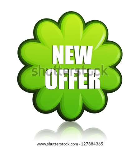 new spring offer banner - 3d green flower label with white text, business concept
