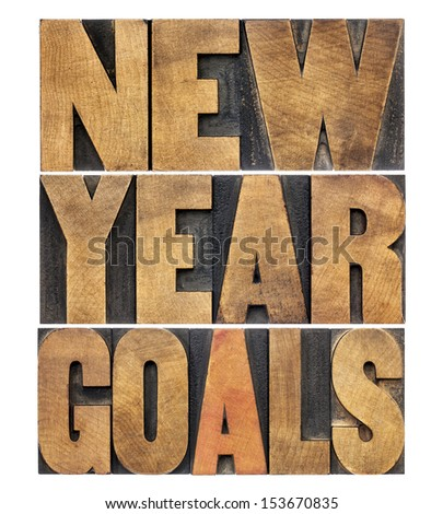 New Year goals - resolution concept - isolated text in letterpress wood type - stock photo