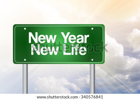 New Year New Life green road sign concept - stock photo