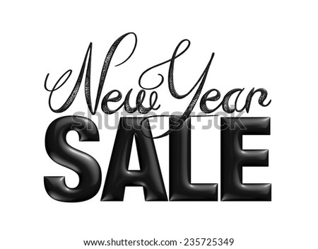 New Year Sale 3d text Design in black on white background - stock photo