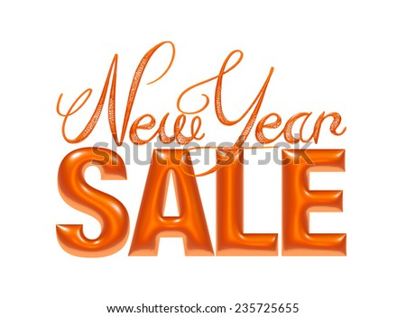 New Year Sale 3d text Design in dark orange on white background - stock photo