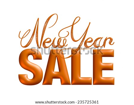 New Year Sale 3d text Design in orange brown on white background - stock photo
