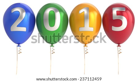 New Years Eve 2015 balloons party decoration. Wintertime celebration banner balloon. Countdown future beginning calendar date greeting card design element. 3d render isolated on white background - stock photo