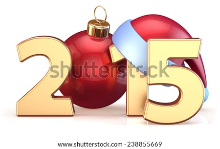 New 2015 Years Eve bauble Christmas ball decoration Santa hat Merry Xmas wintertime stylized countdown calendar date. 3d render isolated on white background - stock photo