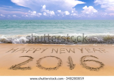 New Years 2016 is coming concept, Happy New Years 2016 on the sand beach - stock photo