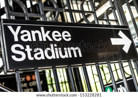 NEW YORK - SEPTEMBER 7: sign for Yankee Stadium on September 7, 2013 in New York. Yankee Stadium is a baseball venue located in the South Bronx in New York City. - stock photo