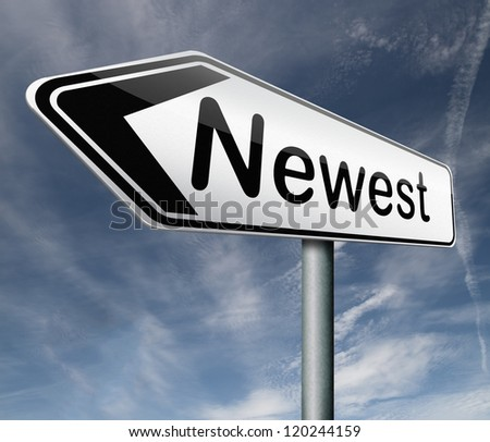 newest best or latest model hot news headlines road sign arrow