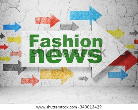 News concept:  arrow with Fashion News on grunge textured concrete wall background