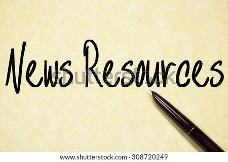 news resources text write on paper  - stock photo