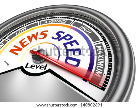 news speed conceptual meter indicate maximum, isolated on white background - stock photo