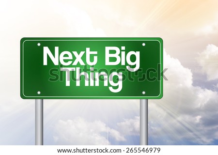 Next Big Thing Green Road Sign, Business Concept - stock photo