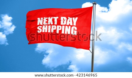 next day shipping, 3D rendering, a red waving flag - stock photo