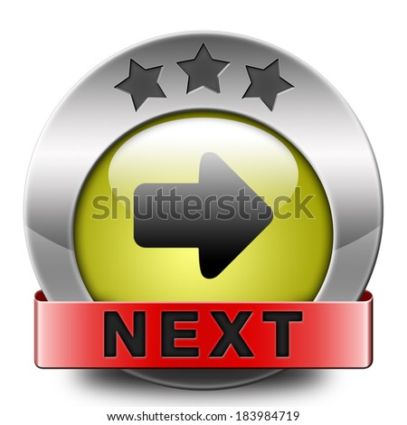 next icon what is next step or move what�¢??s now button  - stock photo