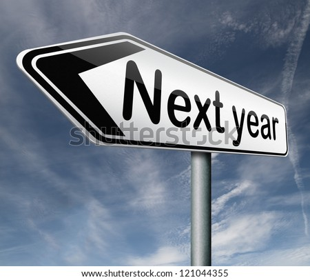 next year 2013 2014 new start