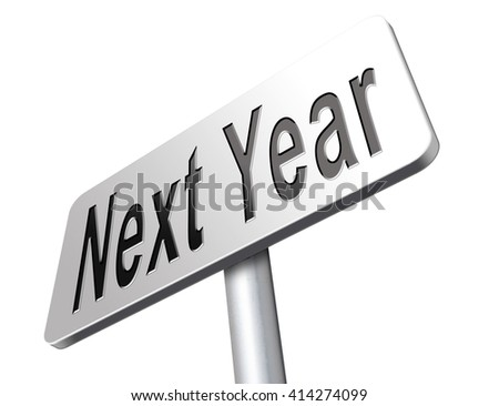Next year new start, road sign billboard.