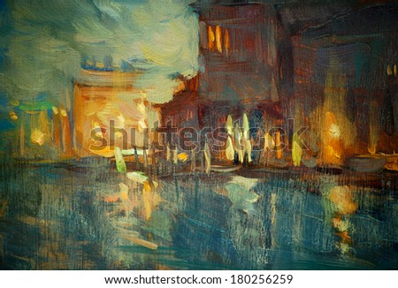 night to Venice, painting by oil on canvas,  illustration - stock photo