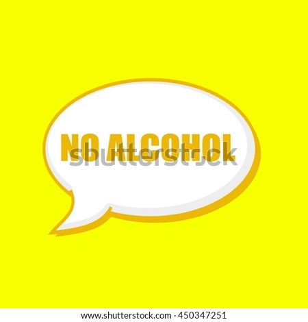 NO ALCOHOL orange wording on Speech bubbles Background Yellow