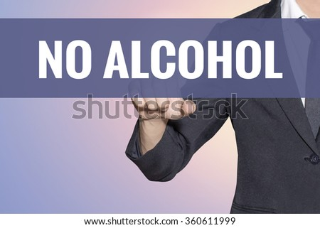 No alcohol word Business man touch on virtual screen soft sweet vintage background - stock photo