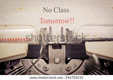 No Class Tomorrow - stock photo
