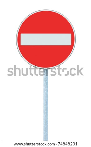 No Entry Sign, road traffic warning and pole, isolated - stock photo