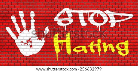 no hate stop hating start love tolerance and forgiveness forgive enemies no discrimination or racism graffiti on red brick wall, text and hand - stock photo