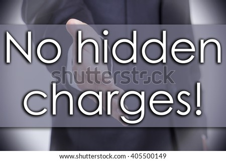 No hidden charges! - business concept with text - horizontal image