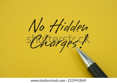 No Hidden Charges! note with pen on yellow background
