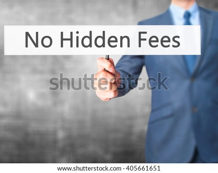 No Hidden Fees - Businessman hand holding sign. Business, technology, internet concept. Stock Photo - stock photo