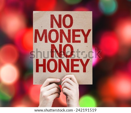 No Money No Honey card with colorful background with defocused lights - stock photo