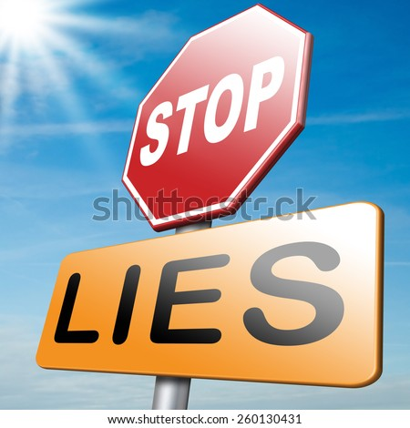 no more lies stop lying tell the truth  - stock photo